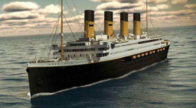 Titanic Replica Will Tempt Fate When It Sets Sail in 2018