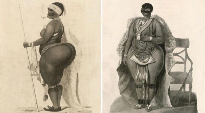 Saartijie Baartman from Khoisan was exhibited for her large buttocks in Europe